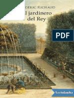 Frederic Richaud - El jardinero del Rey.pdf