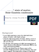 The Fifth State of Matter