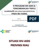 Kebijakan Program Hiv-Aids & Pims Dan Perkembangan Triple