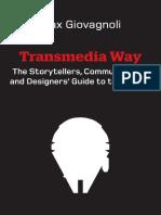 The Transmedia Way_ A Storytellers Communicators and Designers_.pdf