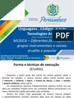 MÚSICA – Diferentes Formações de Grupos Instrumentais e Vocais (Erudito e Popular)