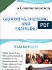 Dressing Grooming Travelling Presentation[1]