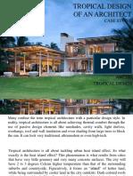Tropical design case study