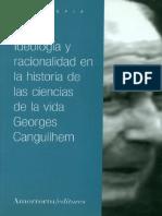 Canguilhem - Ideología y racionalidad en la historia de las ciencias de la vida