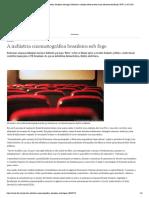 A indústria cinematográfica brasileira sob fogo _ Notícias e análises sobre os fatos mais relevantes do Brasil _ DW _ 22.07.2019