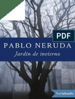 ♠ Jardín De Invierno. (1971-1973). Pablo Neruda