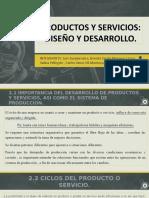 PRODUCTOS Y SERVICIOS:DISEÑO Y DESARROLLO.