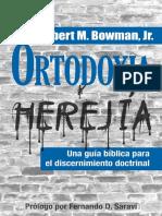 Ortodoxia y Herejía. Robert M Bowman Jr