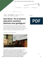 1-Axel Rivas-En El Sistema Educativo Coexisten Distintas Eras Geológicas