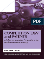 Irina Haracoglou-Competition Law and Patents_ A Follow-on Innovation Perspective in the Biopharmaceutical Industry (New Horizons in Competition Law and Economics)-Edward Elgar Pub (2009).pdf