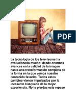 La tecnología de los televisores ha evolucionado mucho.docx