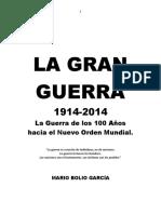 LA GRAN GUERRA 1914-2014. Hacia el Nuevo Orden Mundial. Mario Bolio García.docx