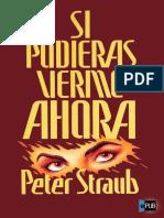 Si Pudieras Verme Ahora - Peter Straub
