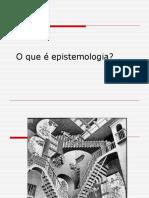 MDULO II - O Que Epistemologia