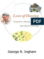 George R. Ingham - Love of Having_ Compulsive Buying, Spending, and Hoarding (2015, Createspace Independent Publishing Platform).pdf