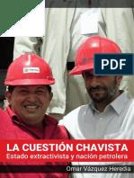 VAZQUEZ HEREDIA-La Cuestión Chavista.pdf
