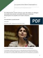 2019_JUL. Manuela D'Ávila Fez a Ponte Entre Glenn Greenwald e o Hacker