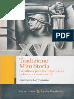 Francesco Germinario - Tradizione, Mito, Storia. La cultura politica della destra radicale e i suoi teorici.