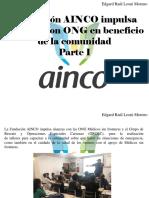 Edgar Raúl Leoni Moreno - Fundación AINCO Impulsa Alianzas Con ONG en Beneficio de LaComunidad, Parte I