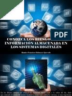 Ramiro Francisco Helmeyer Quevedo - Conozca Los Riesgos de La Información Almacenada en Los Sistemas Digitales