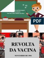 A Revolta da Vacina (Slide) = Historia da Enfermagem