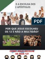 Jesus e a Escolha Dos 12 Apostolos