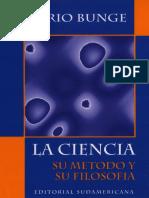 Bunge - La Ciencia, Su Método Y Su Filosofía.pdf