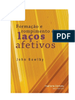 BOWLBY - Formacao e Rompimento Dos Lacos Afetivos