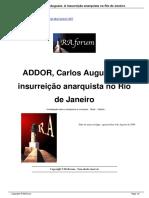 ADDOR, Carlos Augusto. A insurreição anarquista no Rio de Janeiro
