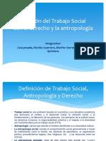 Relacion Del Trabajo Social Con El Derecho y La Antopologia