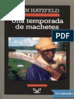Hatzfeld Jean. Una Temporada de Machetes. El Genocidio de Ruanda.