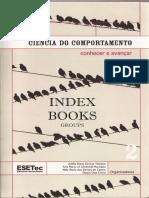 2. Teixeira, A M S Et. Al. (2002).Ciência Do Comportamento - Conhecer e Avançar (Vol. 2)