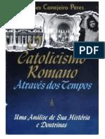 O catolicismo romano atraves dos seculos - A. C. Peres