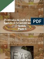 Miguel Ángel Marcano - Festivales de Café a Los Que Un Barista Debe Asistir Una Vez en La Vida, Parte I