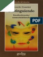 357374860-Guastini-Ricardo-Distinguiendo-Estudios-De-Teoria-Y-Metateoria-Del-Derecho-pdf.pdf