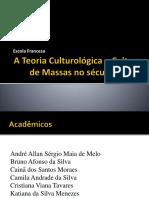 Escola Francesa - A Teoria Culturológica e Cultura de Massas No Século 20