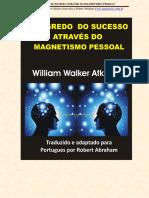 1 - SEGREDOS-DO-SUCESSO-ATRAVES-DO-MAGNETISMO-PESSOAL.pdf