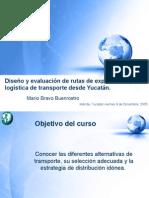 Diseño y evaluación de rutas de exportación y logística de transporte desde Yucatán 2005