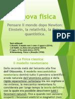 03) La Nuova Fisica. Newton, Einstein, La Fisica Quantistica