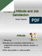 Shaping Attitude and Job Satisfaction