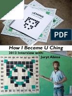 U Ching Interview Juryt Abma