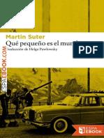 Martin Suter-Qué Pequeño Es El Mundo