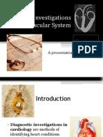 Diagnosticinvestigationsofcardiovascularsystem New 151216090653