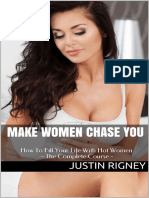 Make Women Chase You_ How to Attract Women, Talk to Girls, make Endless Conversation, Flirt, Text, have Seductive Body Language, a Sexy Vibe and much more... ( PDFDrive.com ).pdf