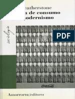Featherstone, Mike. - Cultura de Consumo y Posmodernismo [2000]