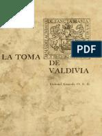 La toma de los fuertes de la ciudad de Valdivia por los los generales  Beauchef, Chrocrane, Viel, Rondizonni