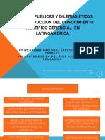 Politicas Publicas y Dilemas Eticos en La Produccion Del Conocimiento Gerencial