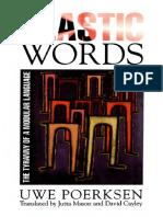 Uwe Poerksen PLASTIC WORDS The Tyranny of a Modular Language