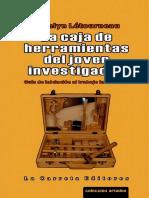 La Caja de Herramientas Del Joven Investigador - Guía de Iniciación Al Trabajo Intelectual