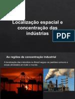 Localização espacial e concentração das indústrias.pptx
